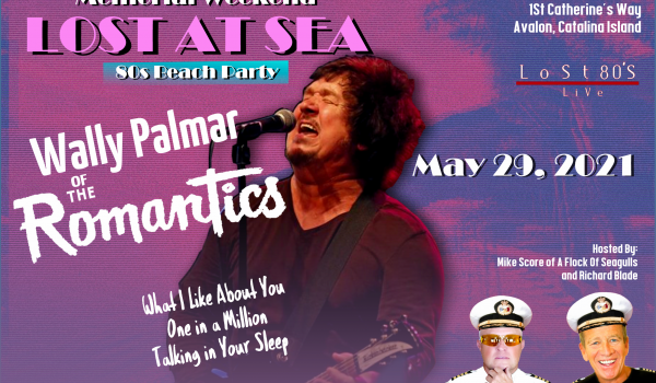 Wally Palmar of THE ROMANTICS will be joining us for our 80s Beach Party May 29, 2021